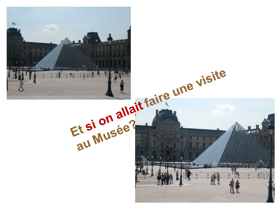 Et si on allait faire une visite au Musée?