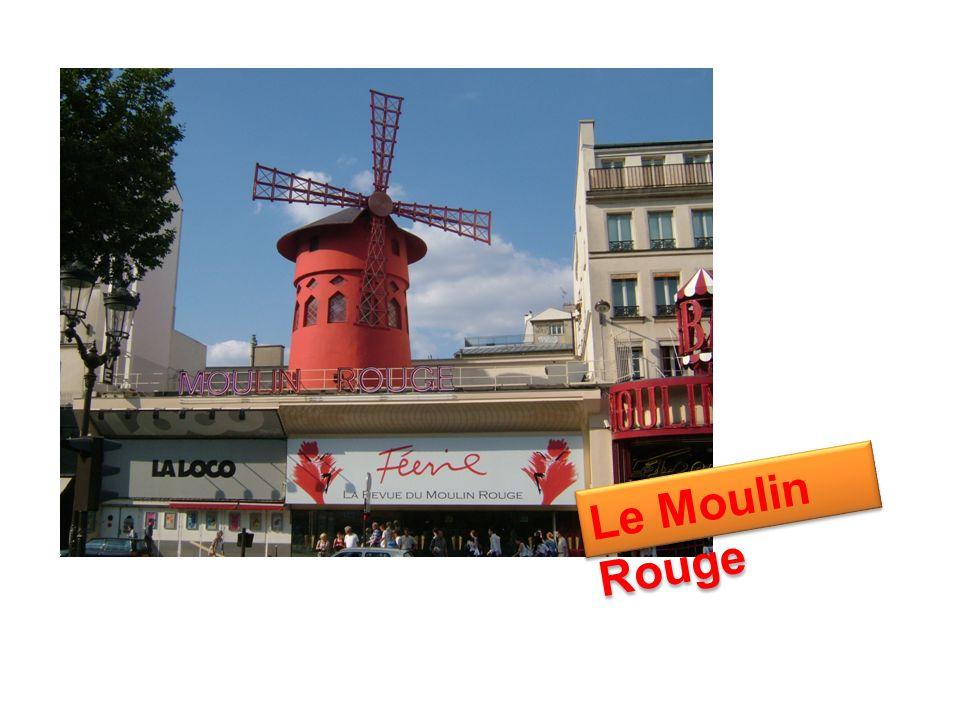 Le Moulin Rouge Le Moulin Rouge