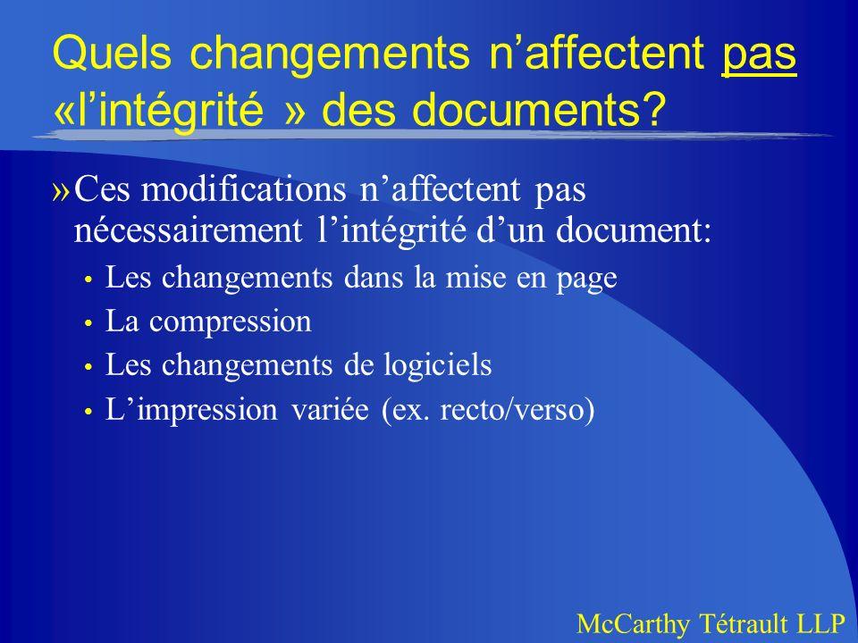 McCarthy Tétrault LLP Quels changements naffectent pas «lintégrité » des documents.