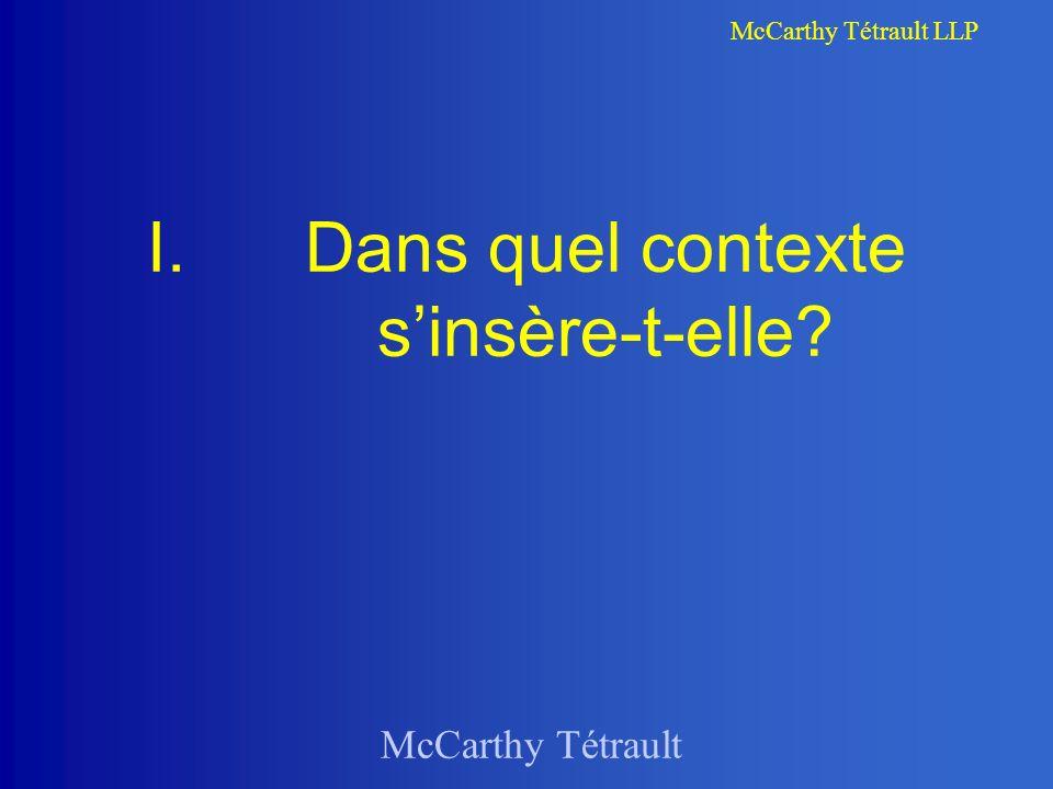 McCarthy Tétrault McCarthy Tétrault LLP I.Dans quel contexte sinsère-t-elle?