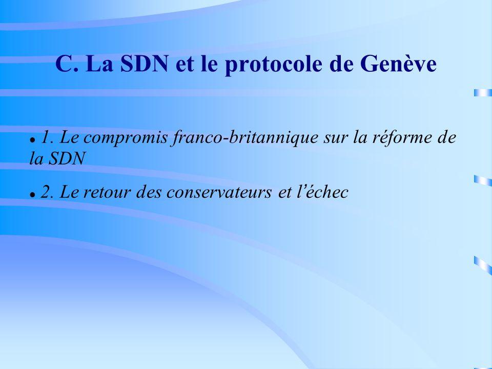 C. La SDN et le protocole de Genève 1. Le compromis franco-britannique sur la réforme de la SDN 2. Le retour des conservateurs et l échec