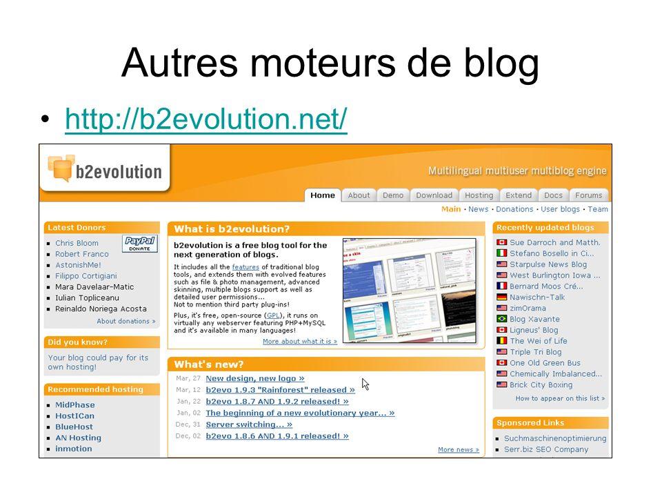 Autres moteurs de blog http://b2evolution.net/