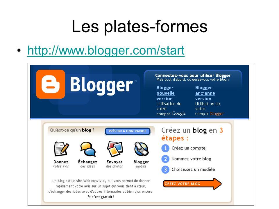 Les plates-formes http://www.blogger.com/start