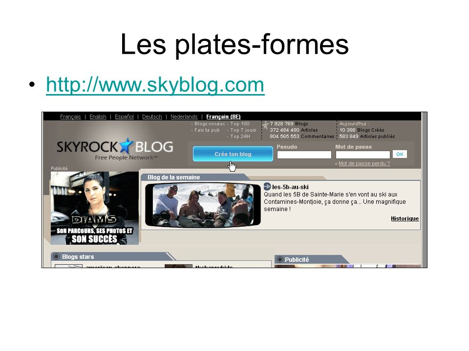Les plates-formes http://www.skyblog.com