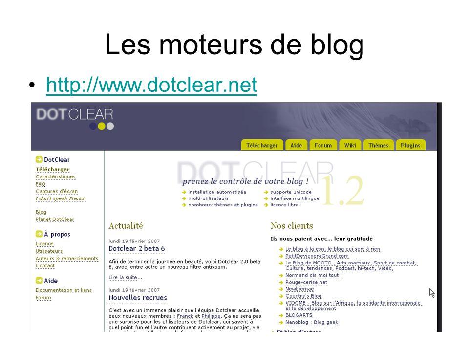Les moteurs de blog http://www.dotclear.net