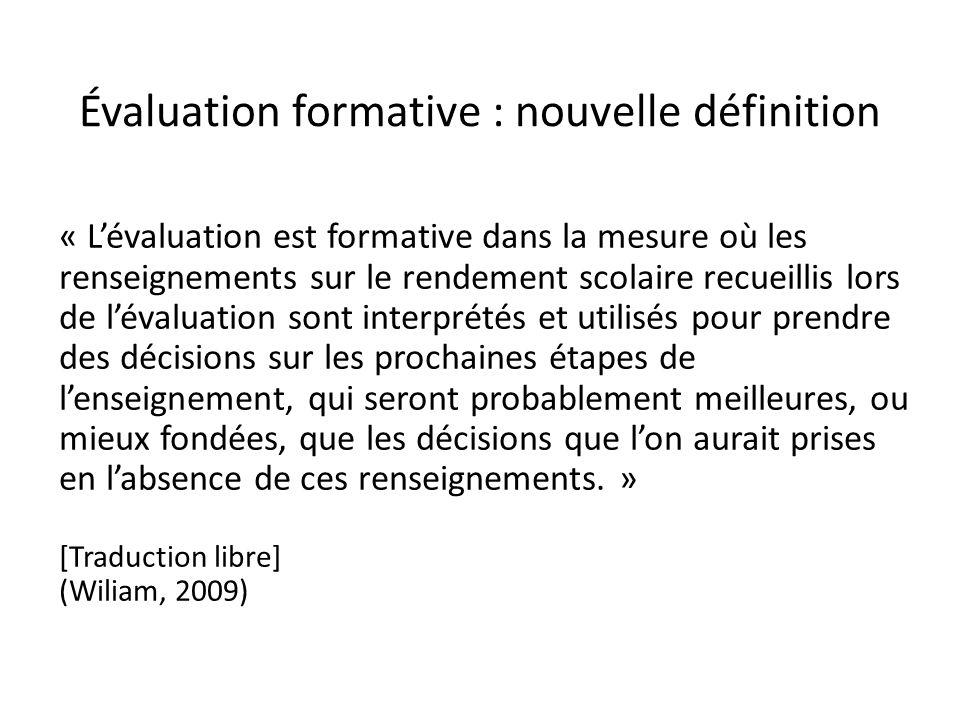 Évaluation formative : nouvelle définition « Lévaluation est formative dans la mesure où les renseignements sur le rendement scolaire recueillis lors