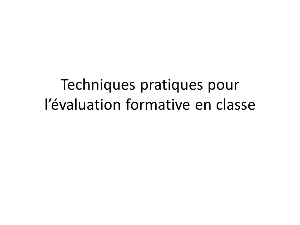 Techniques pratiques pour lévaluation formative en classe