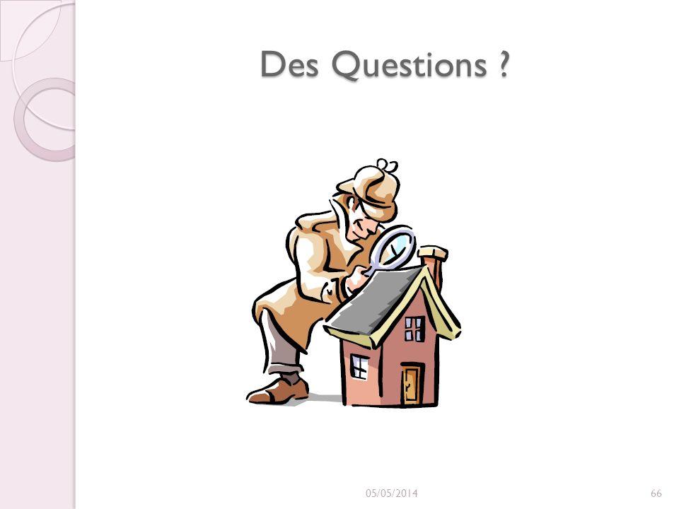 Des Questions ? 05/05/201466