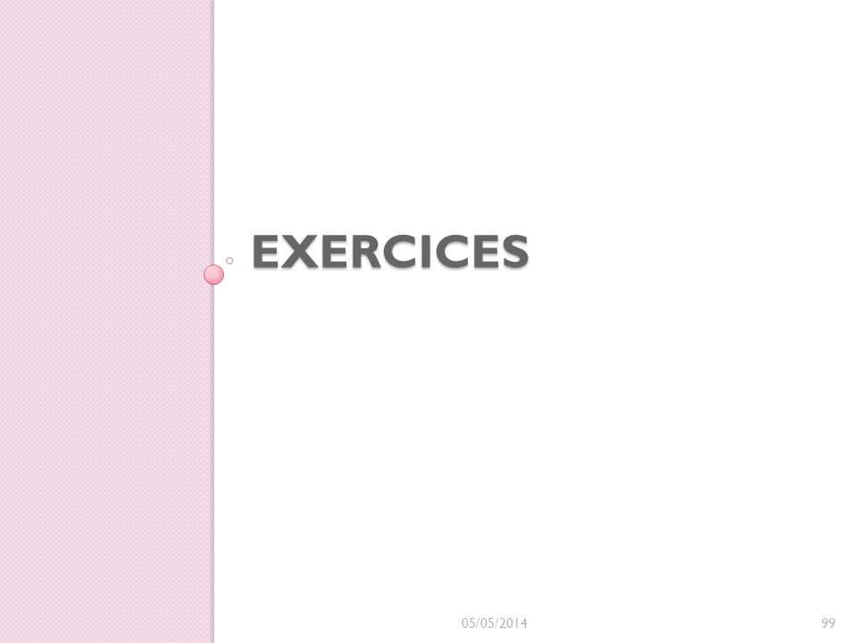 EXERCICES 05/05/201499