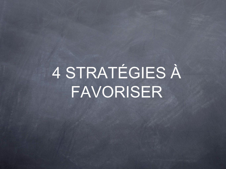 4 STRATÉGIES À FAVORISER