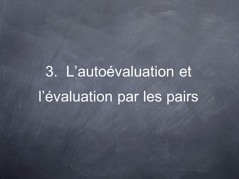 3. Lautoévaluation et lévaluation par les pairs