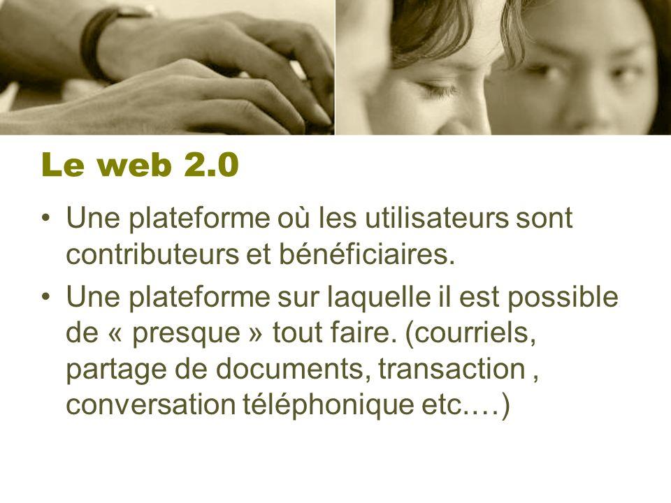 Le web 2.0 Il existe beaucoup d applications Web 2.0, il suffit de consulter cet annuaire pour comprendre.