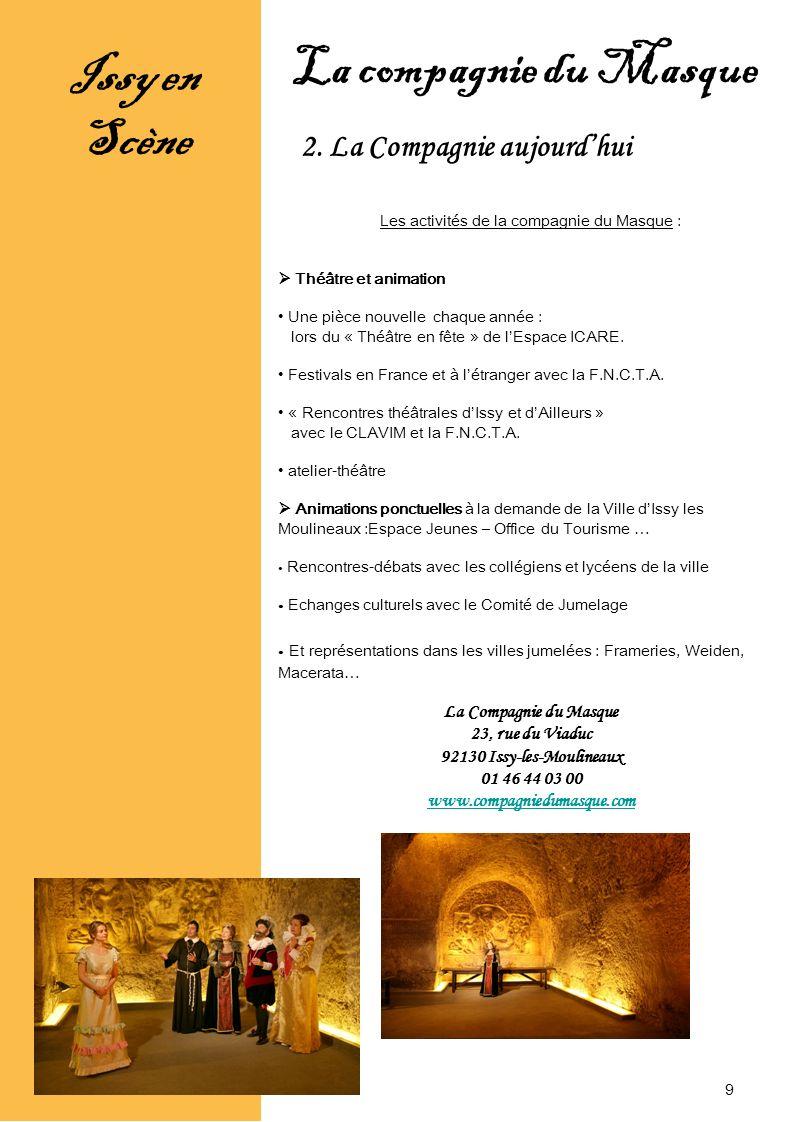 Issy en Scène Les activités de la compagnie du Masque : Théâtre et animation Une pièce nouvelle chaque année : lors du « Théâtre en fête » de lEspace