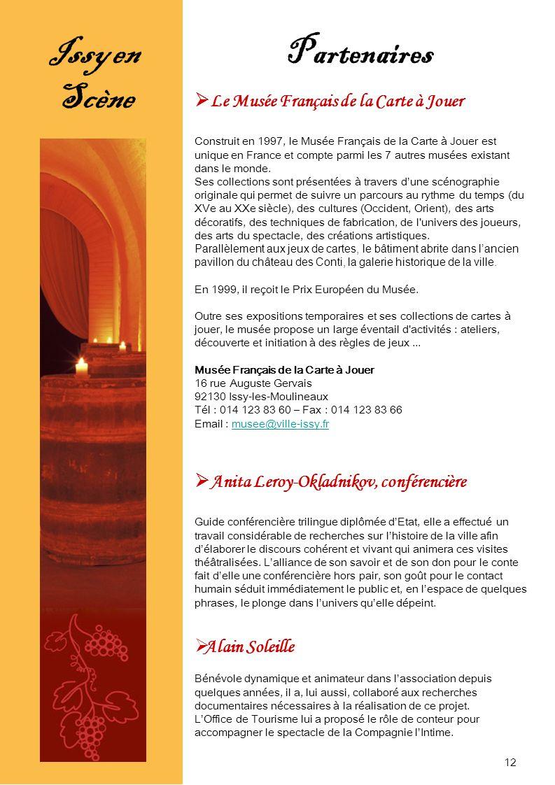 Issy en Scène Le Musée Français de la Carte à Jouer Construit en 1997, le Musée Français de la Carte à Jouer est unique en France et compte parmi les