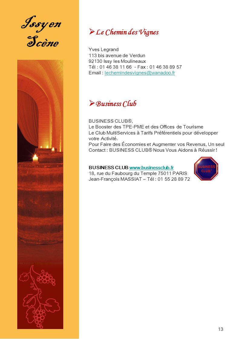 Le Chemin des Vignes Yves Legrand 113 bis avenue de Verdun 92130 Issy les Moulineaux Tél : 01 46 38 11 66 - Fax : 01 46 38 89 57 Email : lechemindesvi