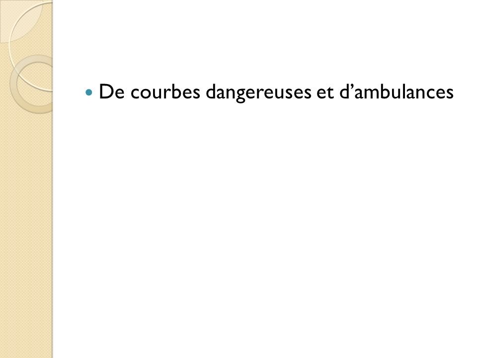 De courbes dangereuses et dambulances