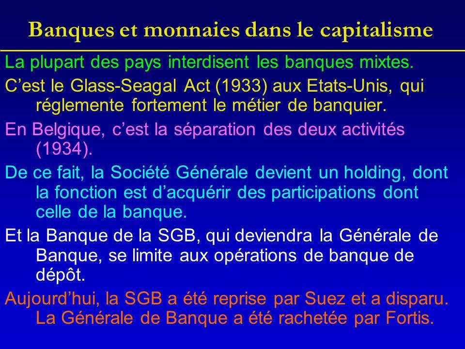 Banques et monnaies dans le capitalisme La plupart des pays interdisent les banques mixtes.