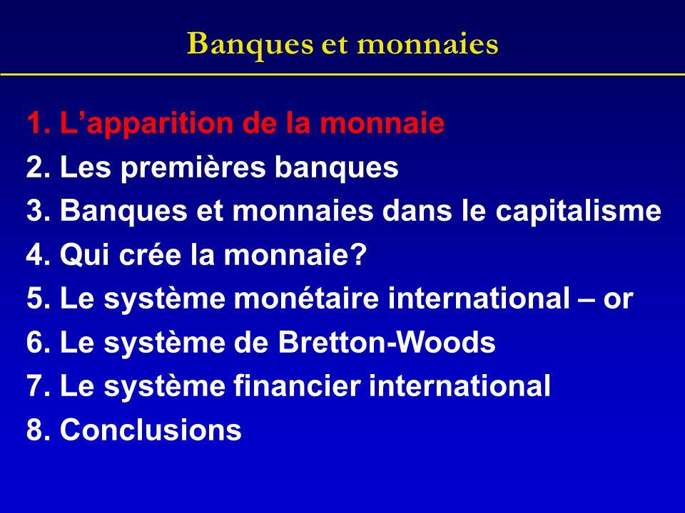 Banques et monnaies 1.Lapparition de la monnaie 2.