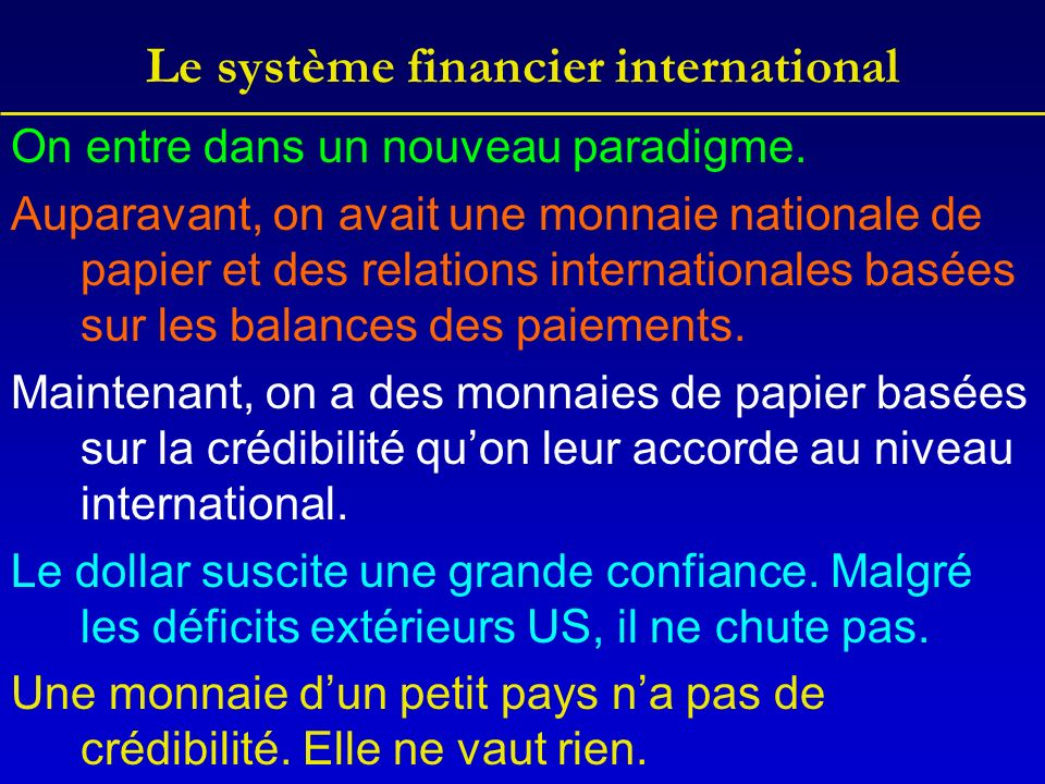 Le système financier international On entre dans un nouveau paradigme.