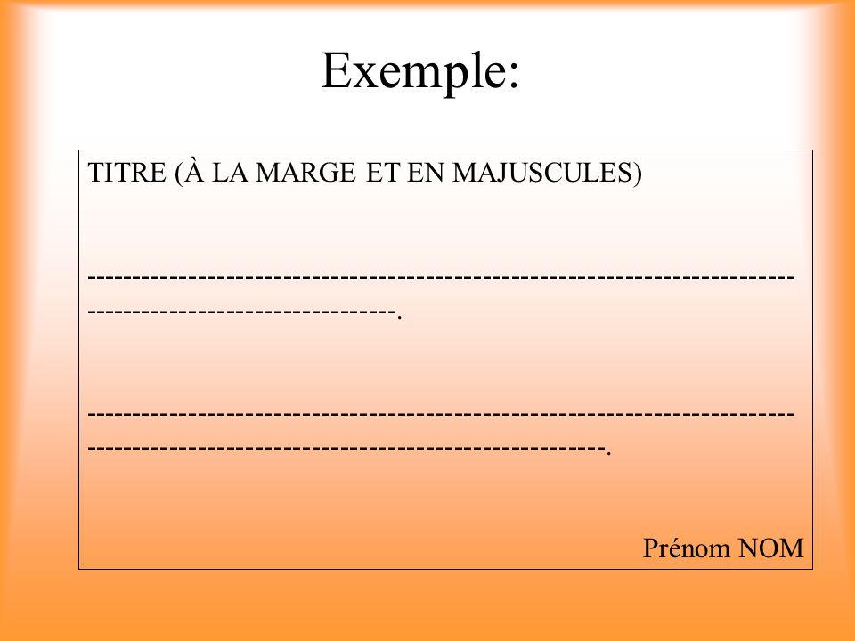 Exemple: TITRE (À LA MARGE ET EN MAJUSCULES) --------------------------------------------------------------------------- -----------------------------