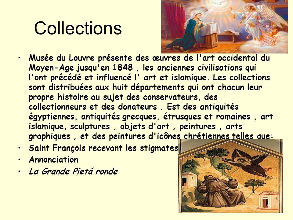 Collections Musée du Louvre présente des œuvres de l art occidental du Moyen-Age jusqu en 1848, les anciennes civilisations qui l ont précédé et influencé l art et islamique.