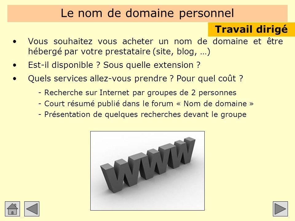 Le nom de domaine personnel Vous souhaitez vous acheter un nom de domaine et être hébergé par votre prestataire (site, blog, …) Est-il disponible ? So