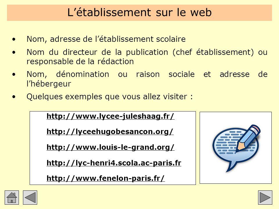 Létablissement sur le web Nom, adresse de létablissement scolaire Nom du directeur de la publication (chef établissement) ou responsable de la rédacti