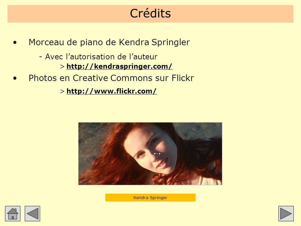 Crédits Morceau de piano de Kendra Springler -Avec lautorisation de lauteur >http://kendraspringer.com/http://kendraspringer.com/ Photos en Creative C