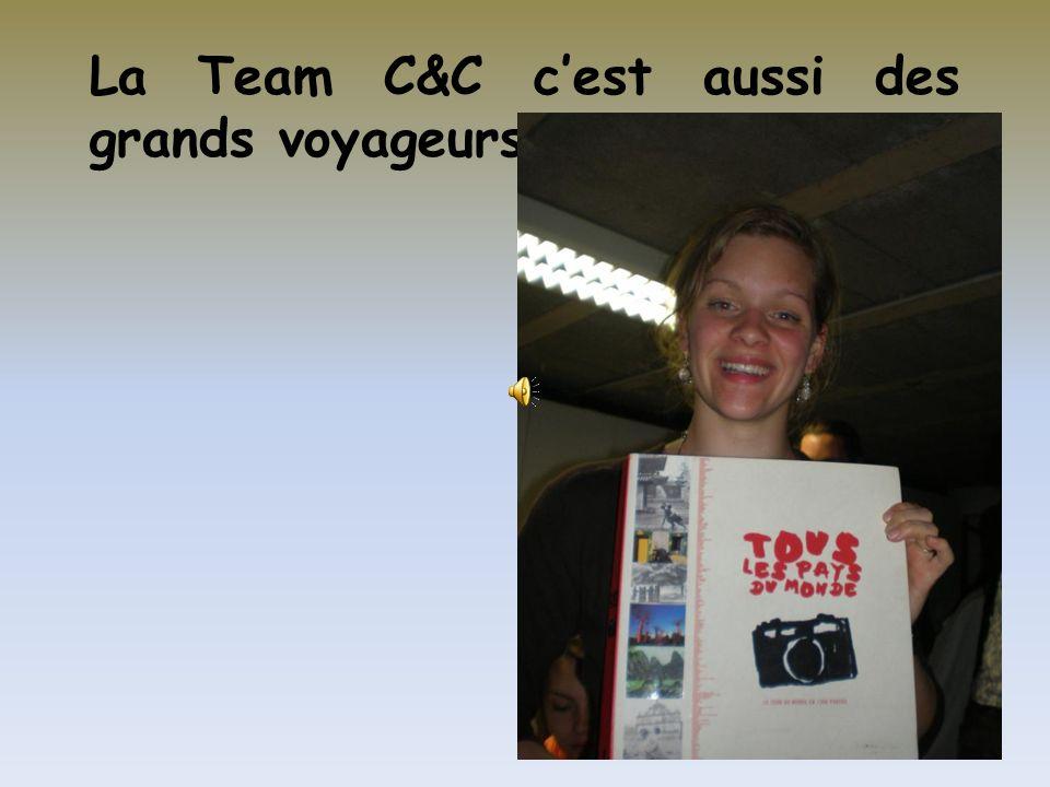 La Team C&C cest aussi des grands voyageurs………………. :