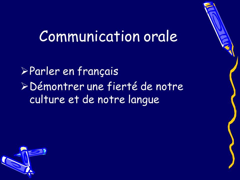 Communication orale Parler en français Démontrer une fierté de notre culture et de notre langue
