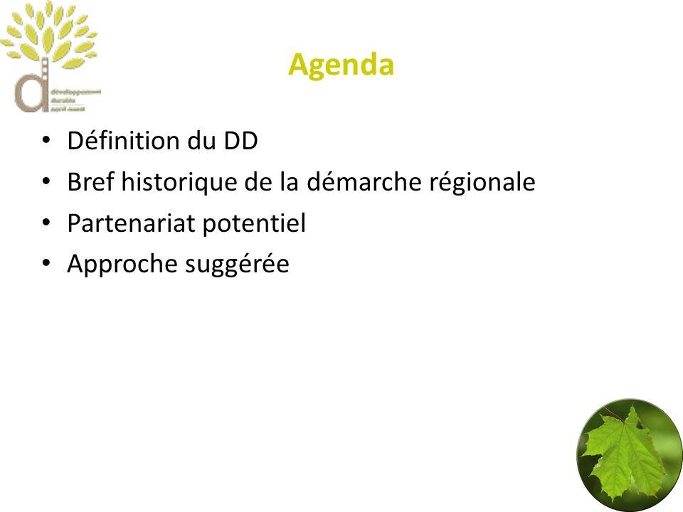 Agenda Définition du DD Bref historique de la démarche régionale Partenariat potentiel Approche suggérée 3