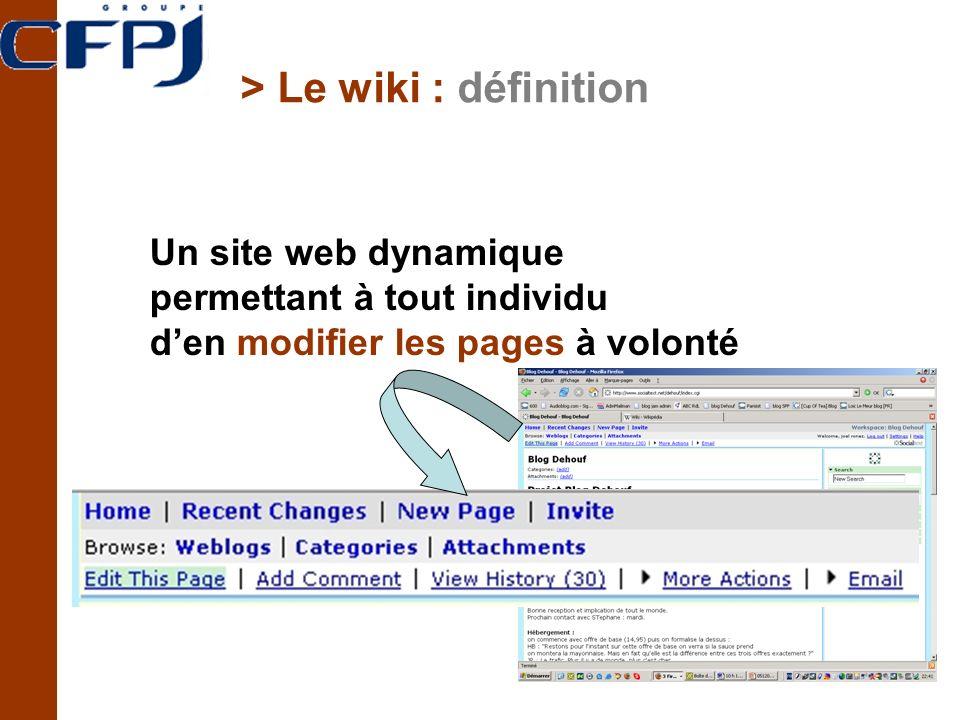 > Le wiki : définition Un site web dynamique permettant à tout individu den modifier les pages à volonté