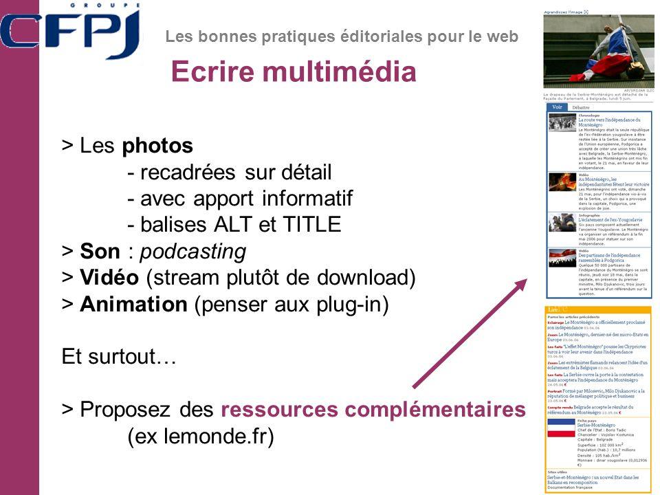 Ecrire multimédia Les bonnes pratiques éditoriales pour le web > Les photos - recadrées sur détail - avec apport informatif - balises ALT et TITLE > S
