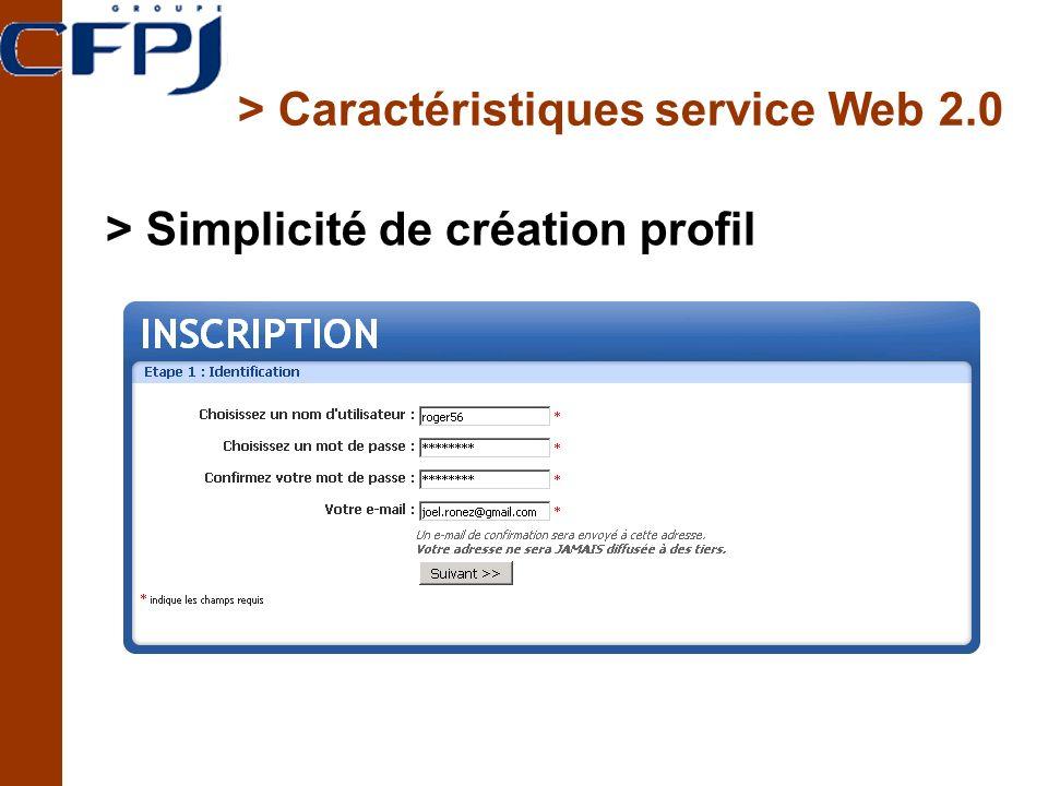 > Caractéristiques service Web 2.0 > Simplicité de création profil