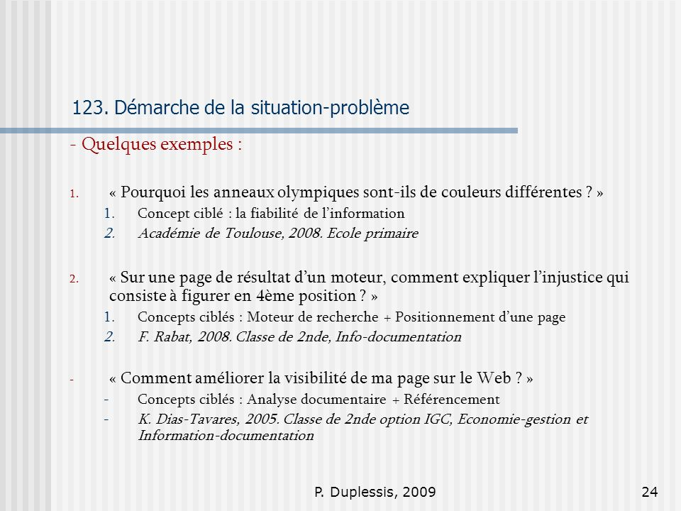 P. Duplessis, 200924 123. Démarche de la situation-problème - Quelques exemples : 1. « Pourquoi les anneaux olympiques sont-ils de couleurs différente