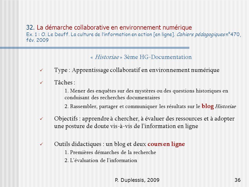 P. Duplessis, 200936 32. La démarche collaborative en environnement numérique Ex. 1 : O. Le Deuff. La culture de linformation en action [en ligne]. Ca