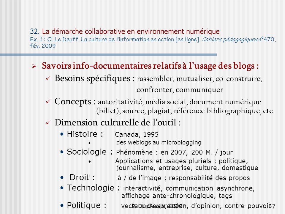 P. Duplessis, 200937 32. La démarche collaborative en environnement numérique Ex. 1 : O. Le Deuff. La culture de linformation en action [en ligne]. Ca
