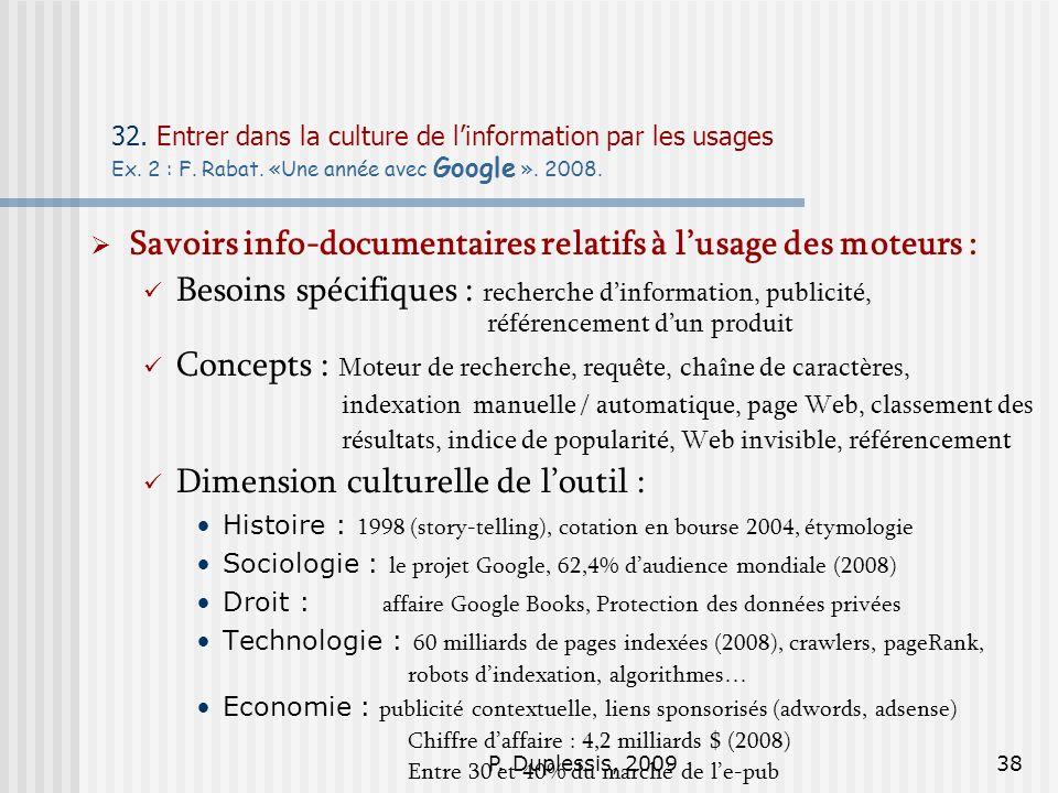 P. Duplessis, 200938 32. Entrer dans la culture de linformation par les usages Ex. 2 : F. Rabat. «Une année avec Google ». 2008. Savoirs info-document