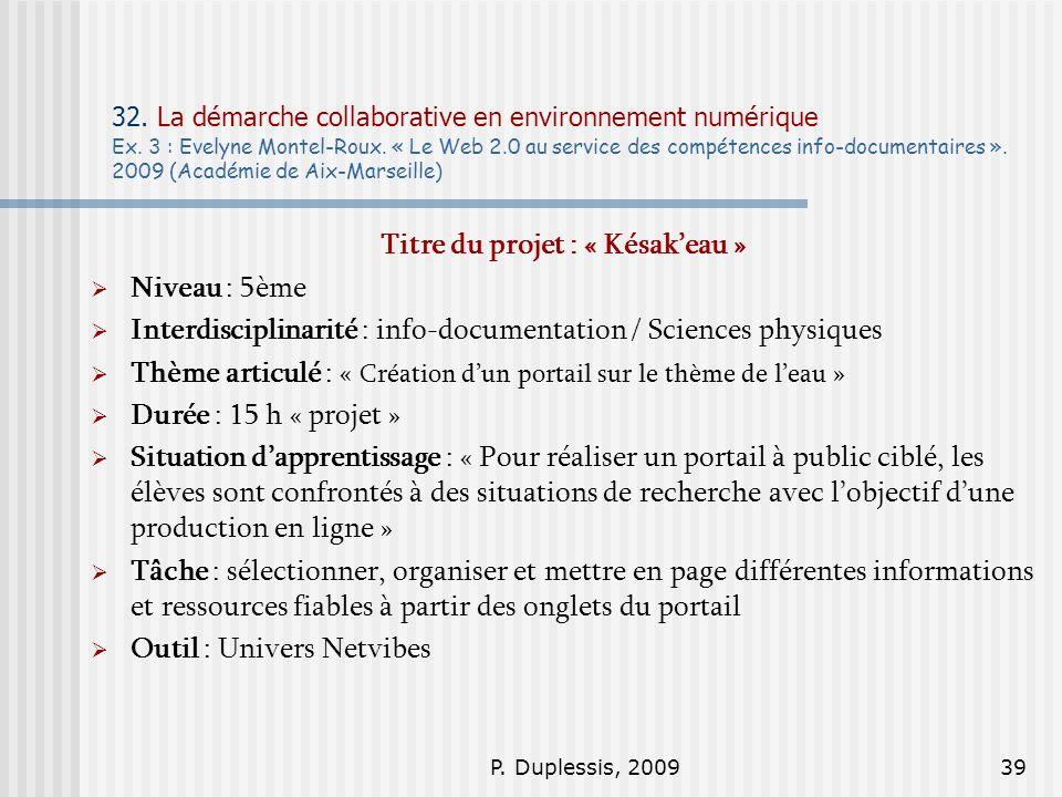 P. Duplessis, 200939 32. La démarche collaborative en environnement numérique Ex. 3 : Evelyne Montel-Roux. « Le Web 2.0 au service des compétences inf