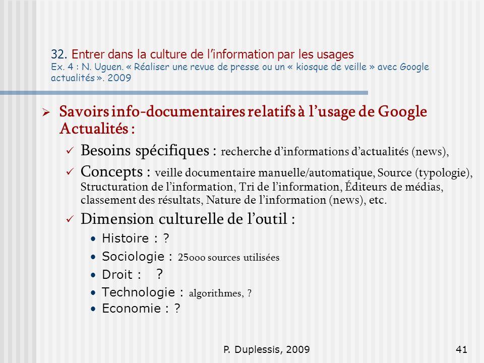 P. Duplessis, 200941 32. Entrer dans la culture de linformation par les usages Ex. 4 : N. Uguen. « Réaliser une revue de presse ou un « kiosque de vei