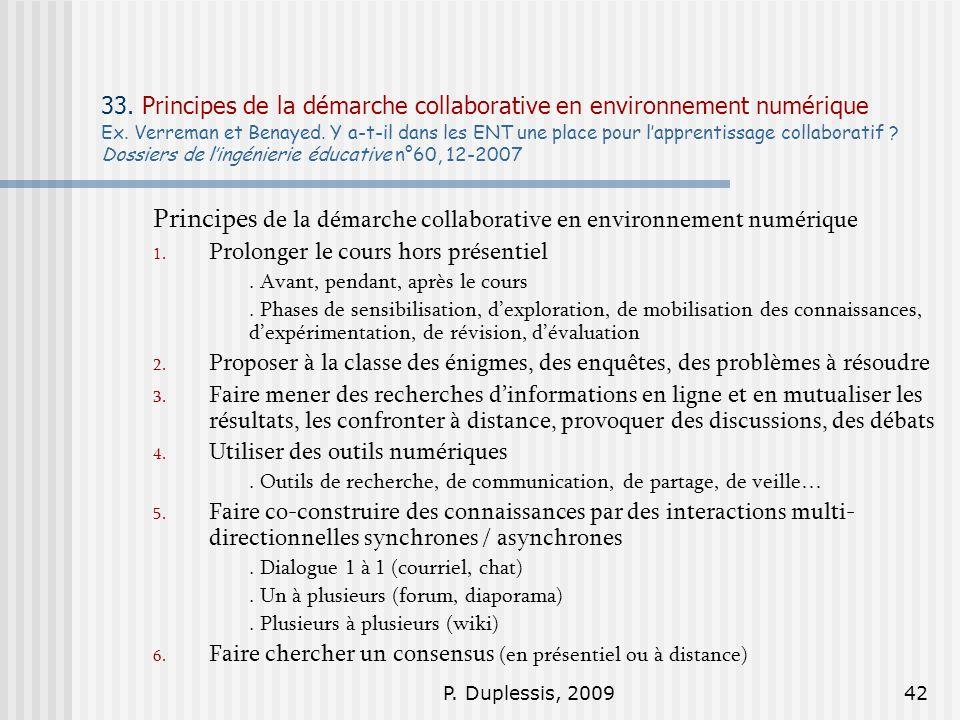 P. Duplessis, 200942 33. Principes de la démarche collaborative en environnement numérique Ex. Verreman et Benayed. Y a-t-il dans les ENT une place po
