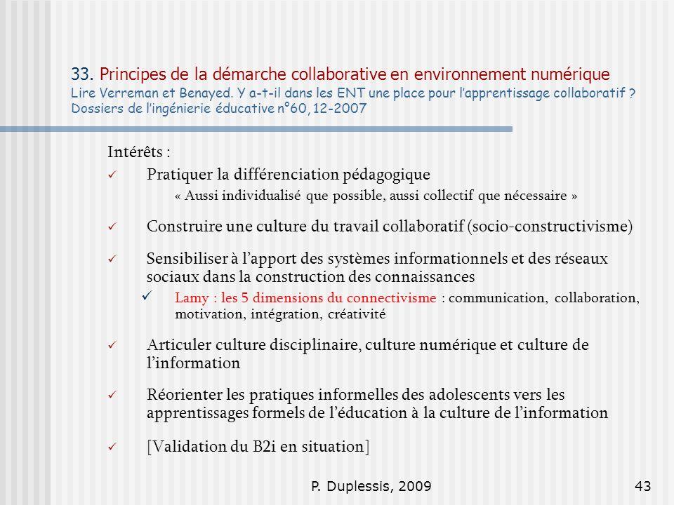 P. Duplessis, 200943 33. Principes de la démarche collaborative en environnement numérique Lire Verreman et Benayed. Y a-t-il dans les ENT une place p