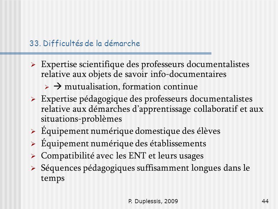 P. Duplessis, 200944 33. Difficultés de la démarche Expertise scientifique des professeurs documentalistes relative aux objets de savoir info-document