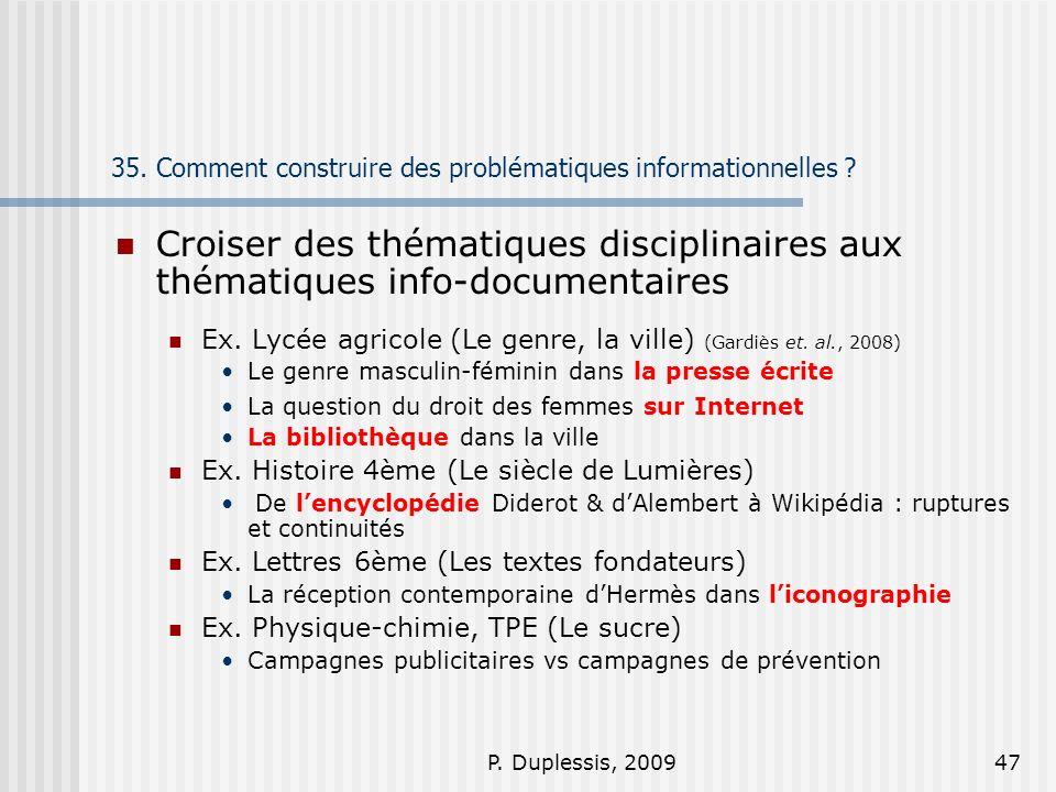 P. Duplessis, 200947 35. Comment construire des problématiques informationnelles ? Croiser des thématiques disciplinaires aux thématiques info-documen