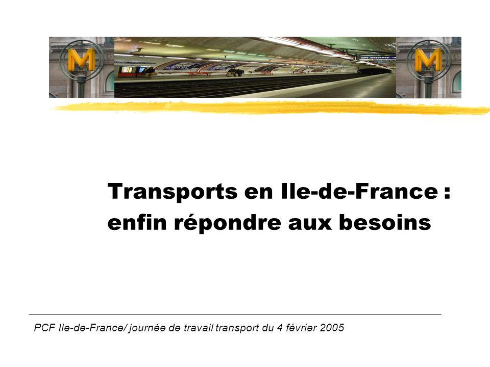 Transports en Ile-de-France : enfin répondre aux besoins PCF Ile-de-France/ journée de travail transport du 4 février 2005