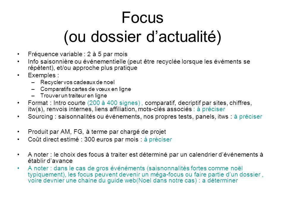 Focus (ou dossier dactualité) Fréquence variable : 2 à 5 par mois Info saisonnière ou événementielle (peut être recyclée lorsque les évéments se répèt