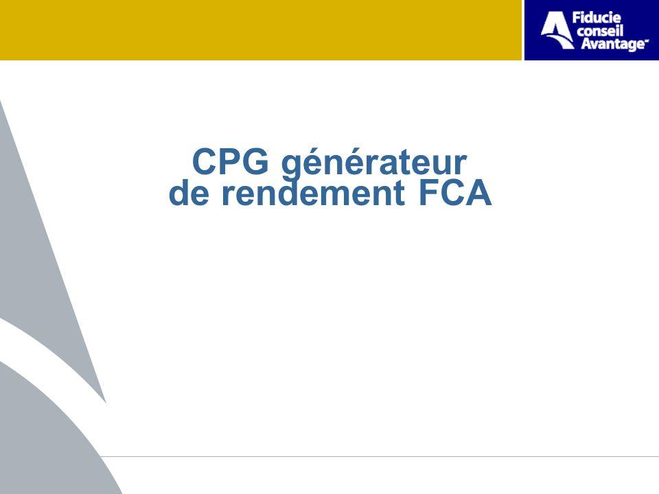 CPG générateur de rendement FCA