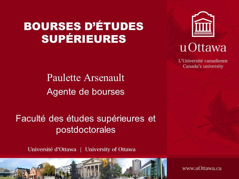BOURSES DÉTUDES SUPÉRIEURES Paulette Arsenault Agente de bourses Faculté des études supérieures et postdoctorales