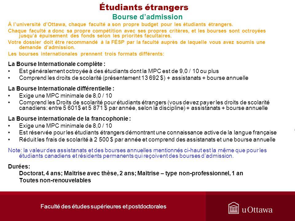Faculté des études supérieures et postdoctorales Étudiants étrangers Bourse dadmission À luniversité dOttawa, chaque faculté a son propre budget pour