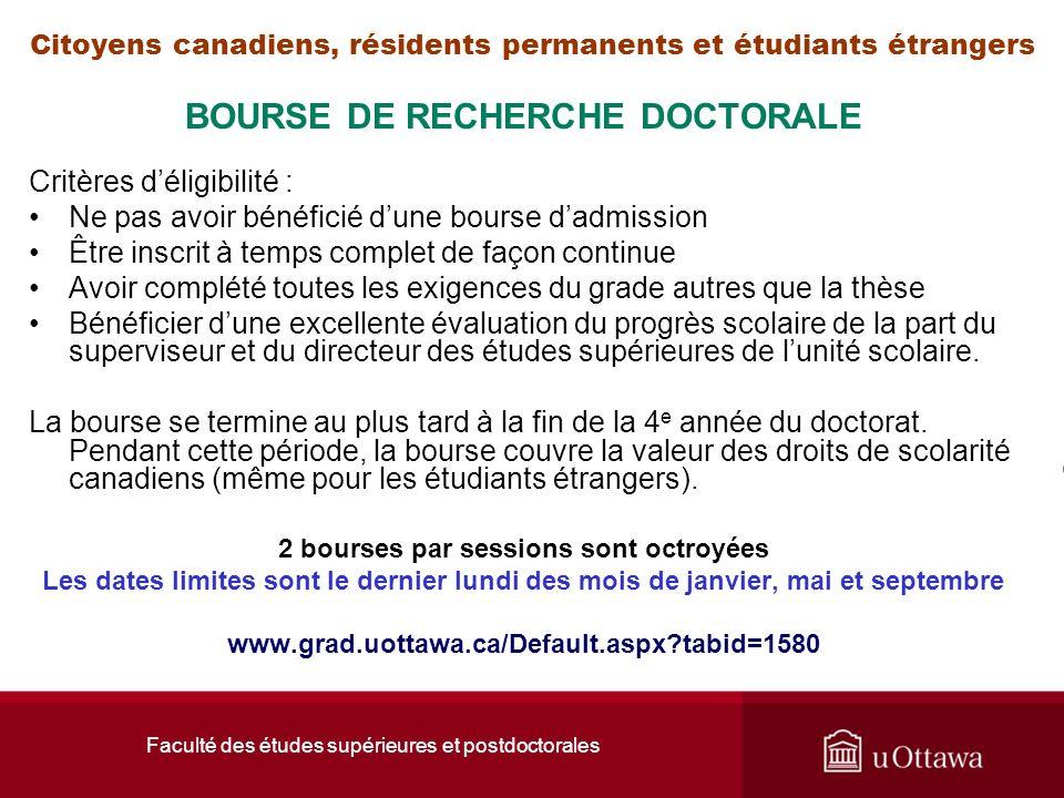 Faculté des études supérieures et postdoctorales Citoyens canadiens, résidents permanents et étudiants étrangers BOURSE DE RECHERCHE DOCTORALE Critère